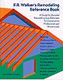 F.R. Walker's Remodeling Reference Book: A Guide for Accurate Remodeling Cost Estimates for Construction Professionals and Homeowners by Frank R Walker
